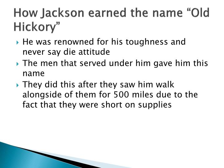 """How Jackson earned the name """"Old Hickory"""""""