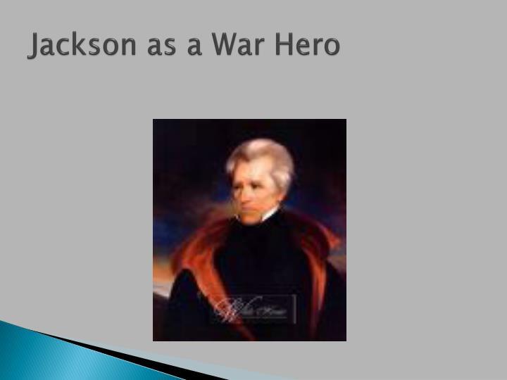 Jackson as a War Hero