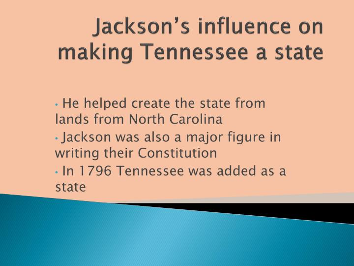 Jackson's influence on making Tennessee a state