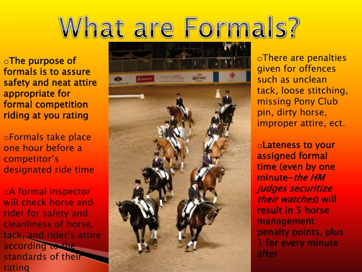 What are Formals?
