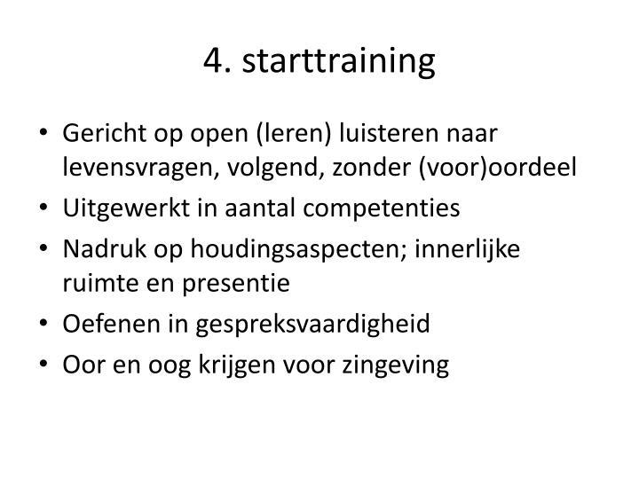 4. starttraining