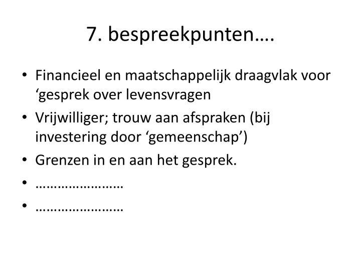 7. bespreekpunten….