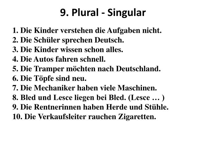 9. Plural - Singular