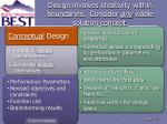 design involves creativity within boundaries consider any viable solution concept
