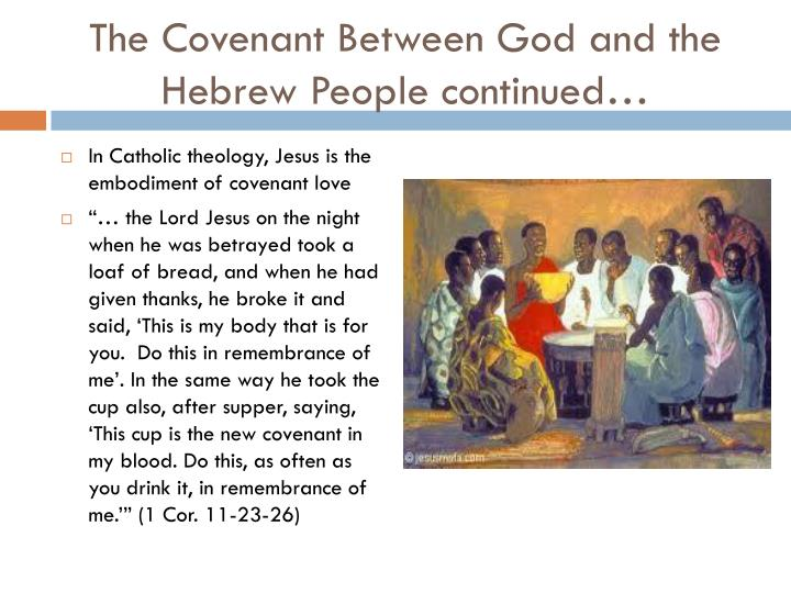 The Covenant Between God and the Hebrew People continued…