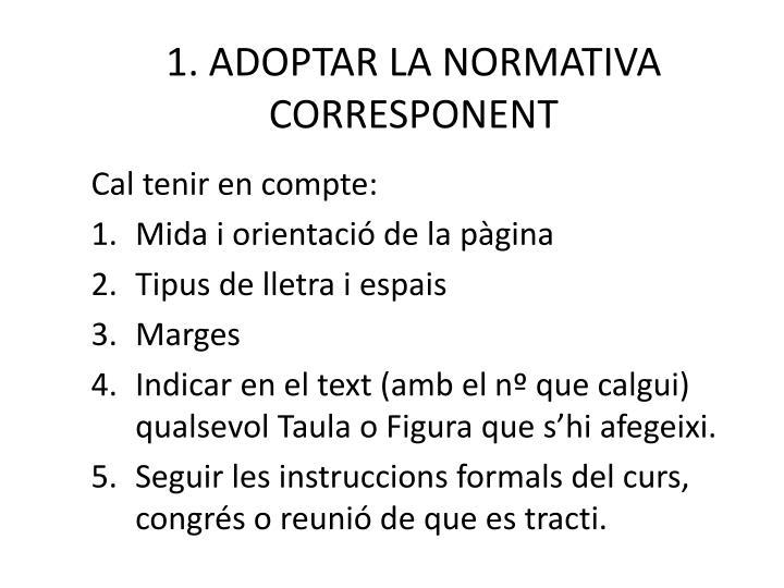 1. ADOPTAR LA NORMATIVA CORRESPONENT