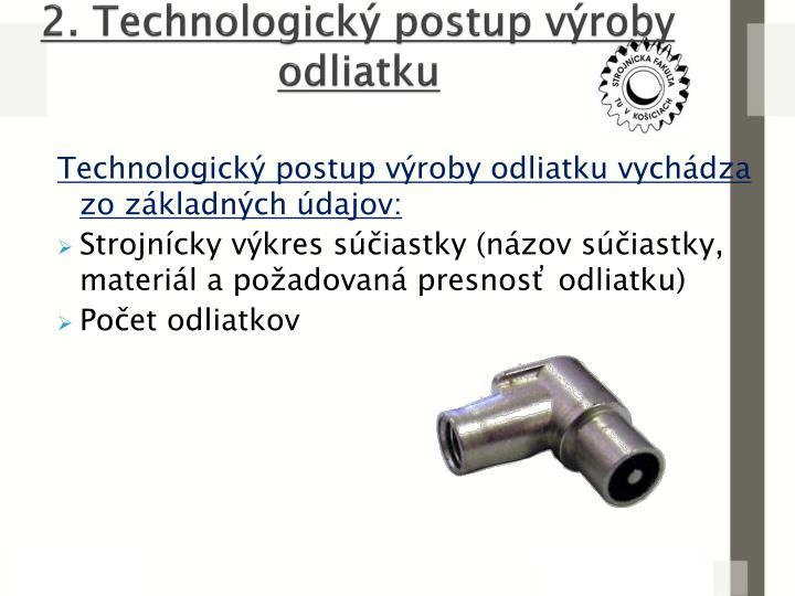 2. Technologický postup výroby odliatku
