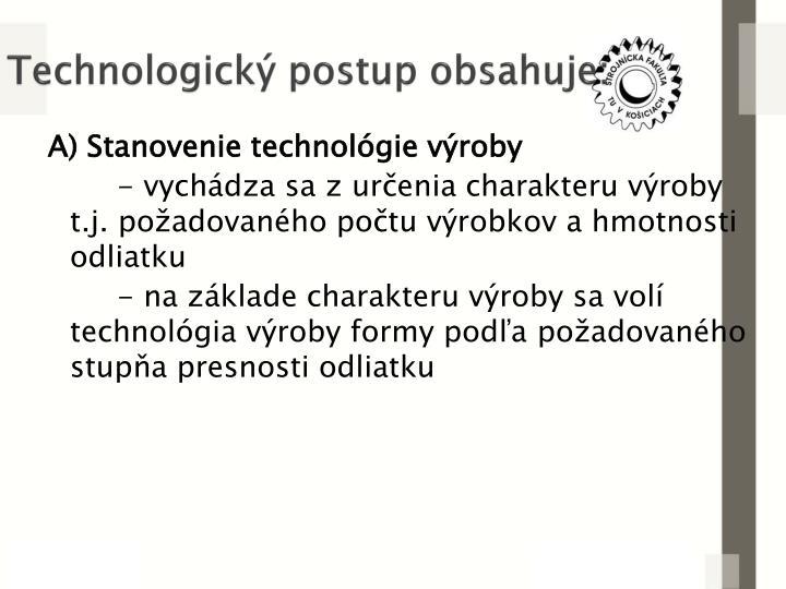 Technologický postup obsahuje: