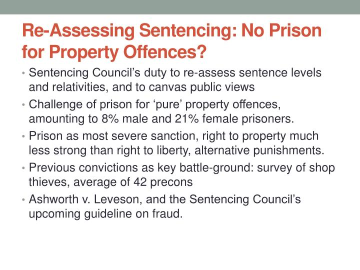Re-Assessing Sentencing: No Prison for Property Offences?