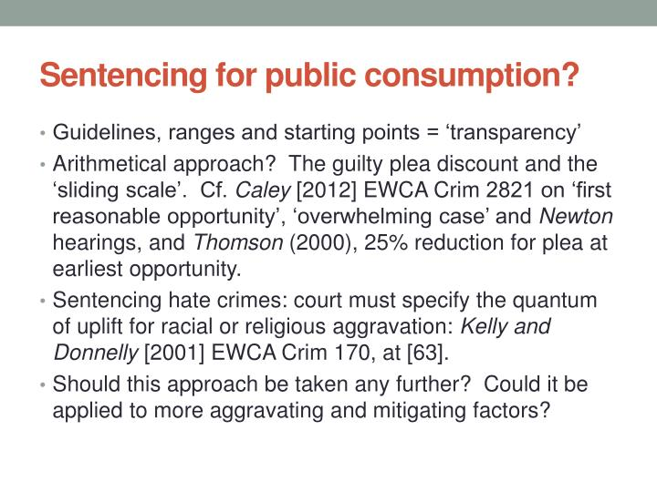 Sentencing for public consumption?