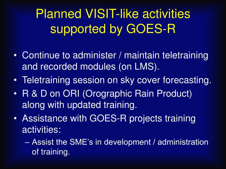 Planned VISIT-like activities supported by GOES-R