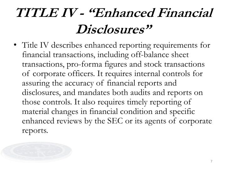 "TITLE IV - ""Enhanced Financial Disclosures"""