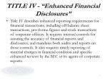 title iv enhanced financial disclosures