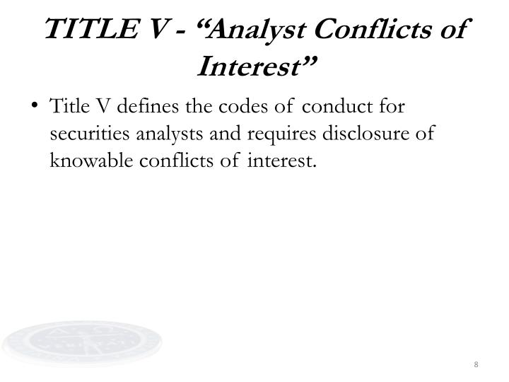 "TITLE V - ""Analyst Conflicts of Interest"""