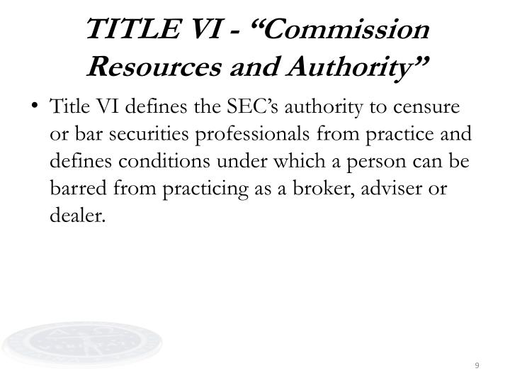 "TITLE VI - ""Commission Resources and Authority"""