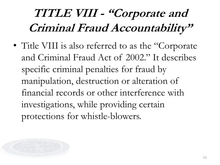 "TITLE VIII - ""Corporate and Criminal Fraud Accountability"""