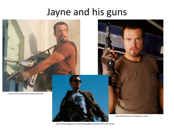 Jayne and his guns