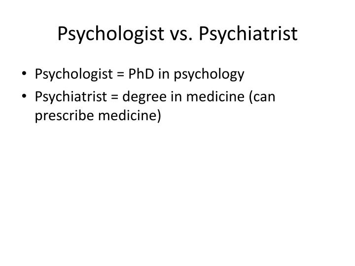 Psychologist vs. Psychiatrist