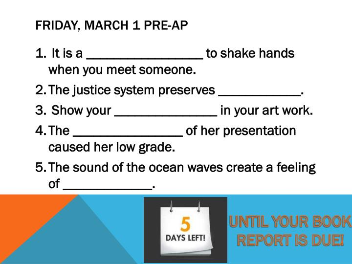 Friday, March 1 PRE-AP