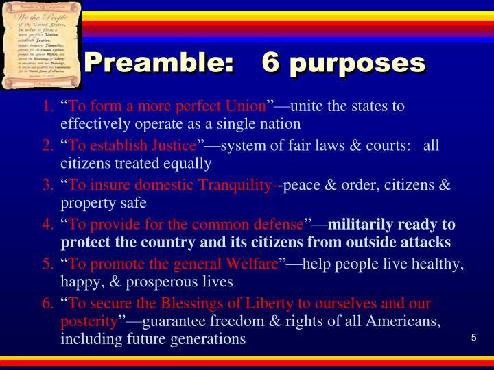Preamble:   6 purposes