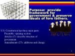 purpose provide framework for government preserve ideals of fore fathers