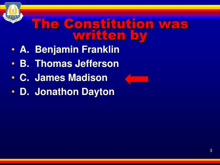 The constitution was written by