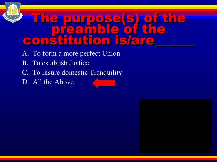 The purpose(s) of the preamble of the constitution is/are______
