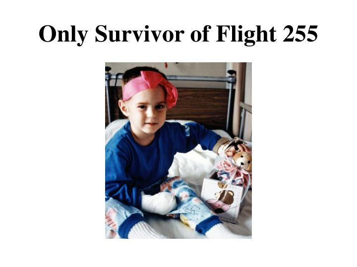 Only Survivor of Flight 255