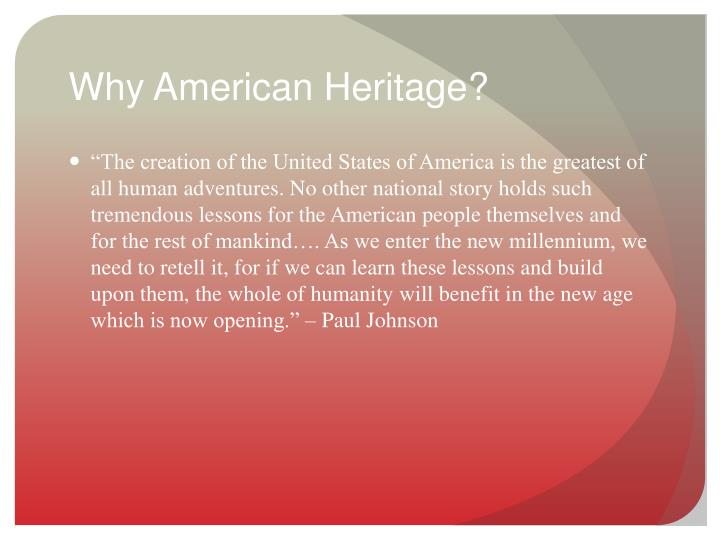 Why American Heritage?