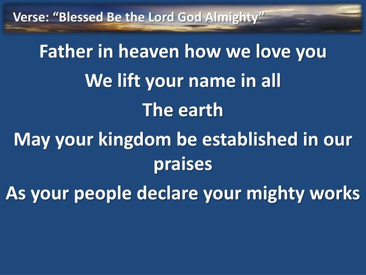"Verse: ""Blessed Be the Lord God Almighty"""