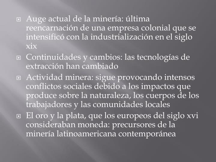 Auge actual de la minería: