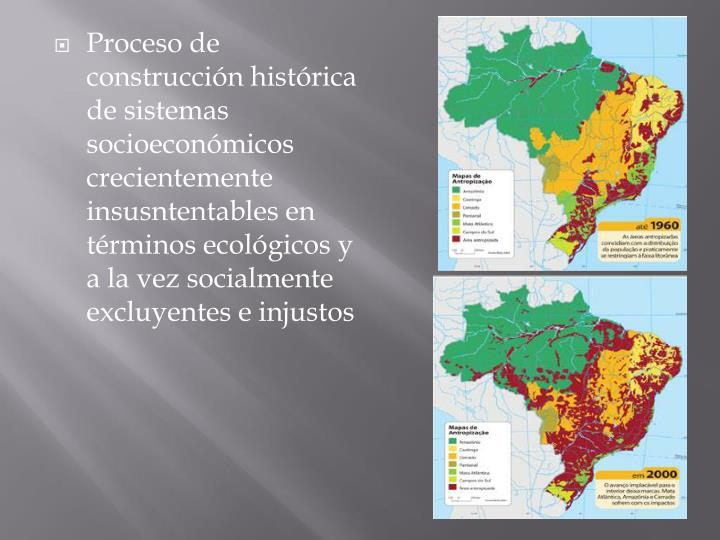 Proceso de construcción histórica de sistemas socioeconómicos crecientemente
