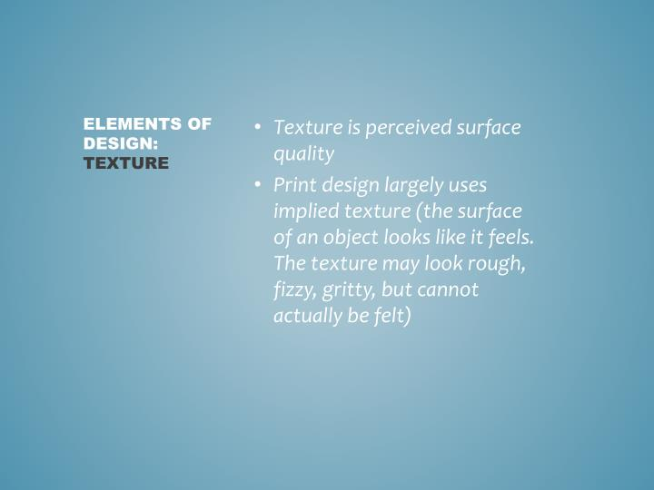 Texture is perceived surface