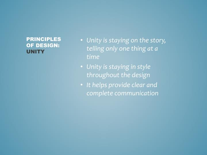 Unity is staying on the story, telling only one thing at a time