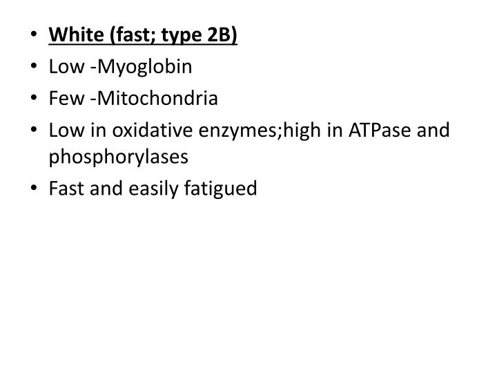 White (fast; type 2B)
