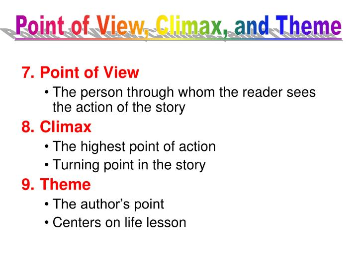 Point of View, Climax, and Theme