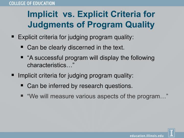 Implicit  vs. Explicit Criteria for Judgments of Program Quality