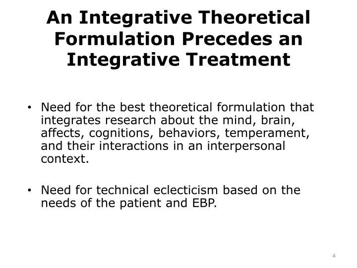 An Integrative Theoretical Formulation Precedes an Integrative Treatment