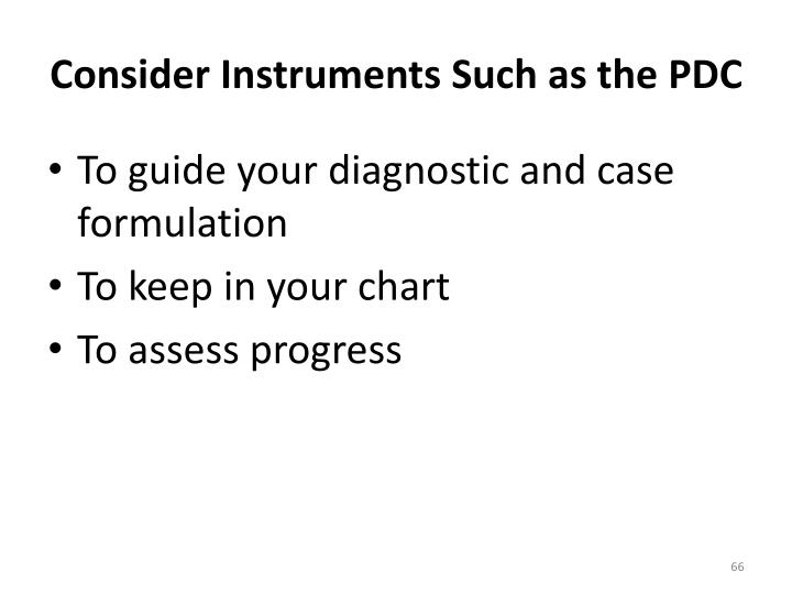 Consider Instruments Such as the PDC