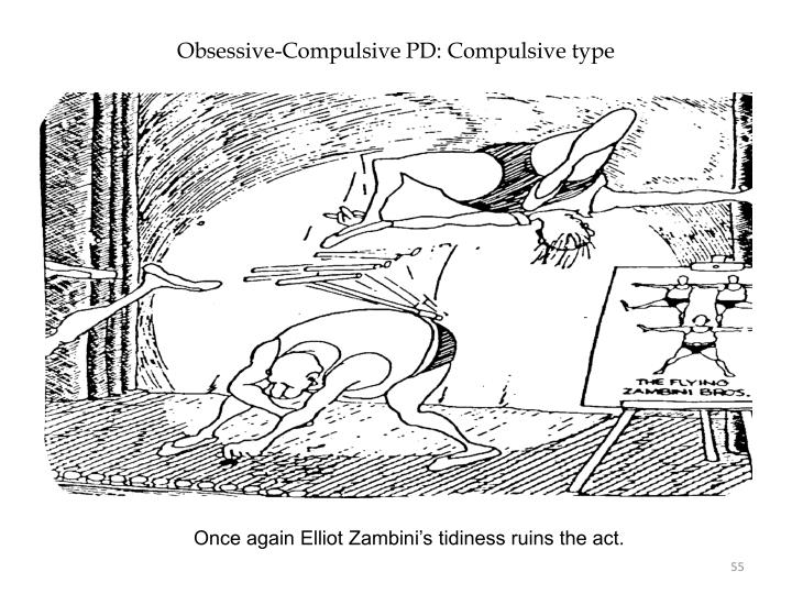 Obsessive-Compulsive PD: Compulsive type
