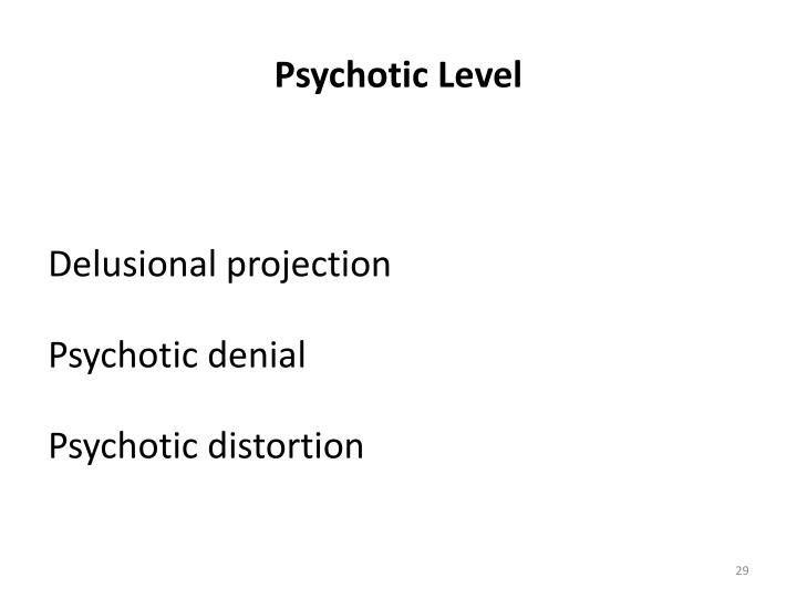 Psychotic Level