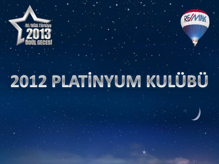 2012 PLATİNYUM KULÜBÜ