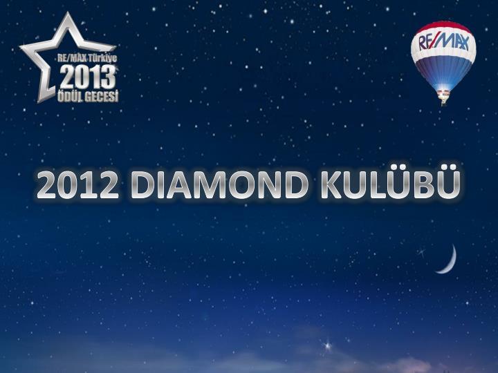 2012 DIAMOND KULÜBÜ