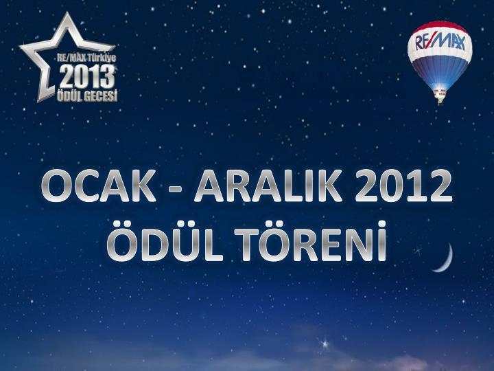 OCAK - ARALIK 2012
