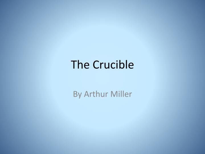 a summary of the play the crucible by arthur miller