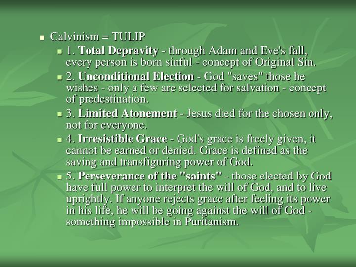 Calvinism = TULIP