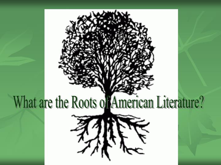 What are the Roots of American Literature?