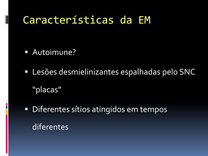 Características da EM