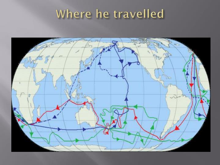 Where he travelled