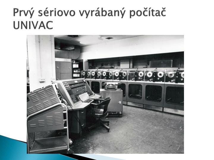 Prvý sériovo vyrábaný počítač UNIVAC